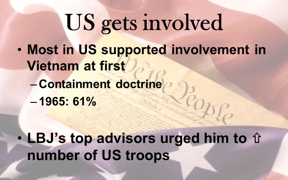 US gets involved LBJ's top advisors urged him to  number of US troops