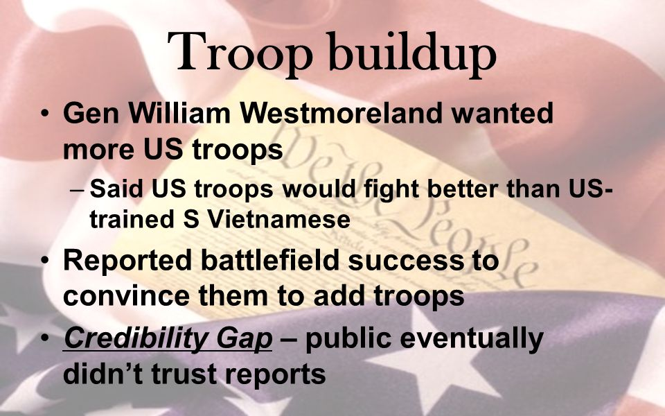 Troop buildup Gen William Westmoreland wanted more US troops