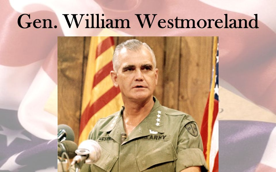 Gen. William Westmoreland