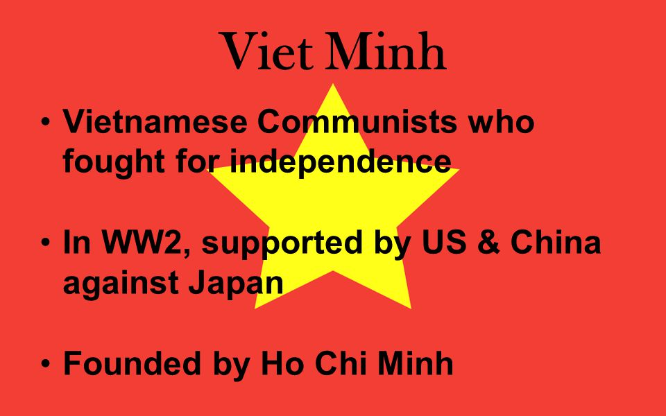 Viet Minh Vietnamese Communists who fought for independence