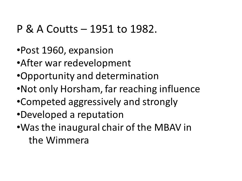 P & A Coutts – 1951 to 1982. Post 1960, expansion