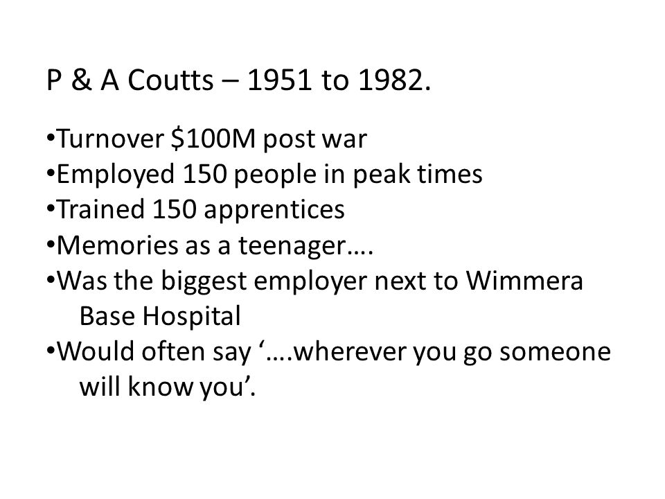 P & A Coutts – 1951 to 1982. Turnover $100M post war