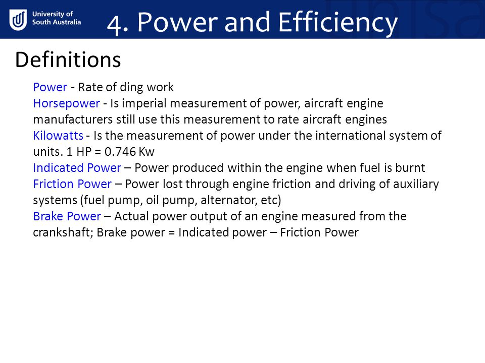 4. Power and Efficiency Definitions Power - Rate of ding work