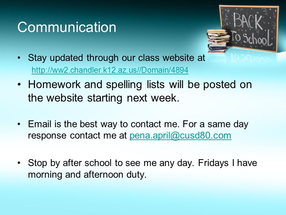 Communication Stay updated through our class website at. http://ww2.chandler.k12.az.us//Domain/4894.