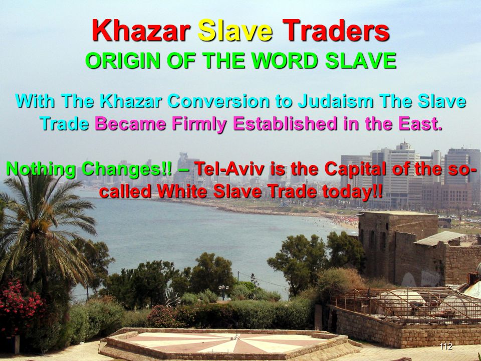 Khazar Slave Traders ORIGIN OF THE WORD SLAVE
