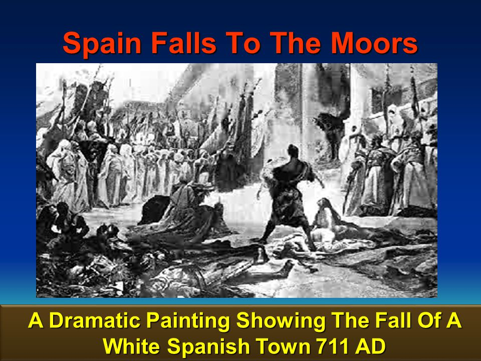 Spain Falls To The Moors
