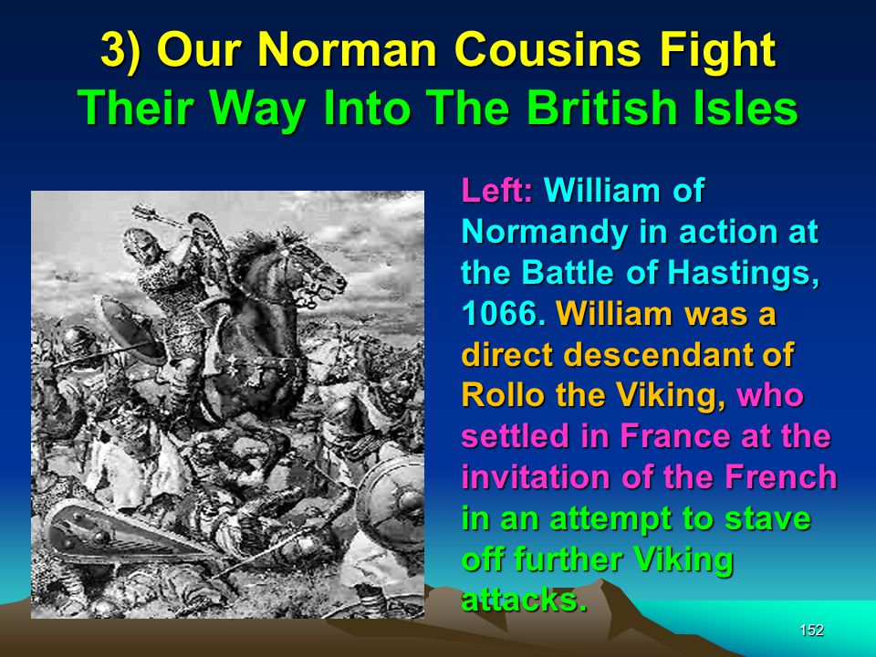 3) Our Norman Cousins Fight Their Way Into The British Isles