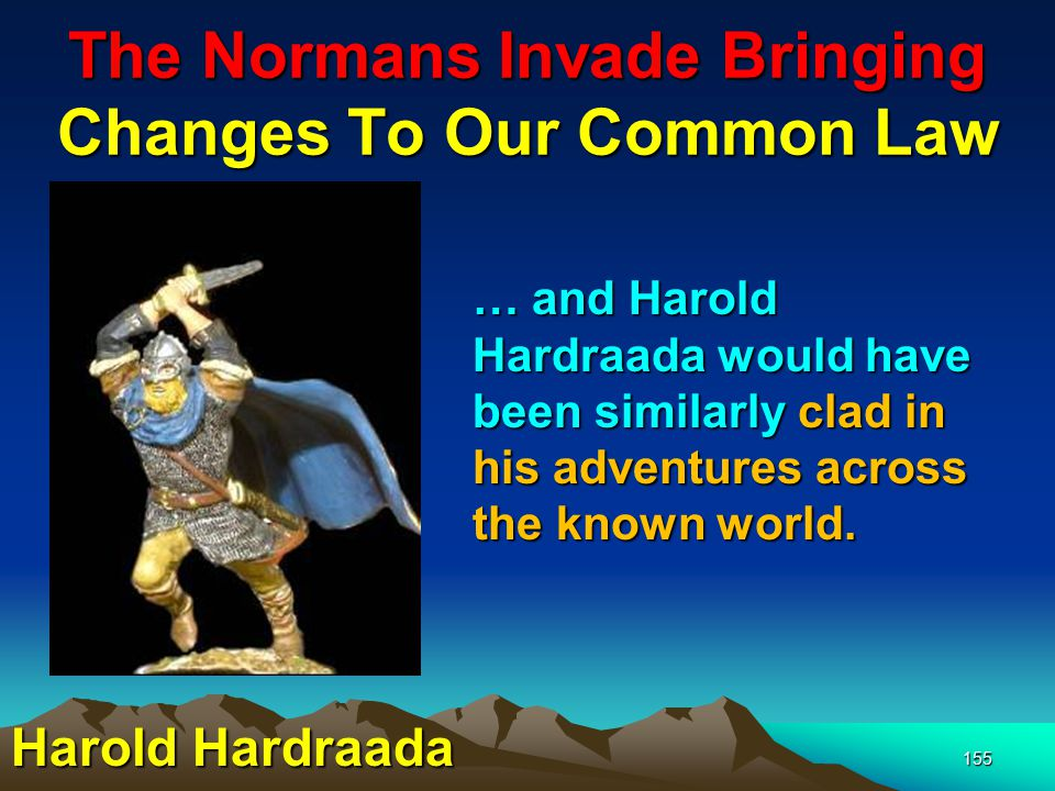 The Normans Invade Bringing Changes To Our Common Law