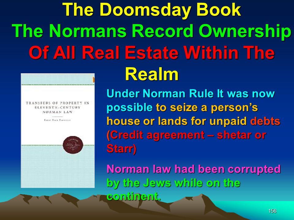 The Doomsday Book The Normans Record Ownership Of All Real Estate Within The Realm
