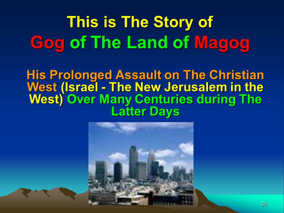 Gog of The Land of Magog This is The Story of