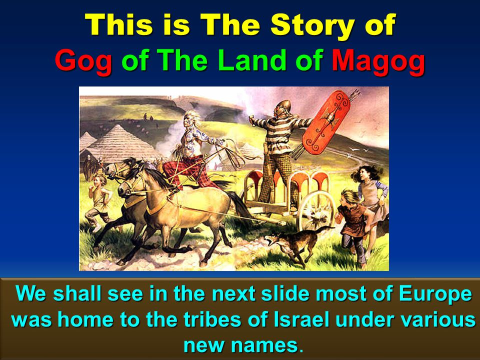 This is The Story of Gog of The Land of Magog