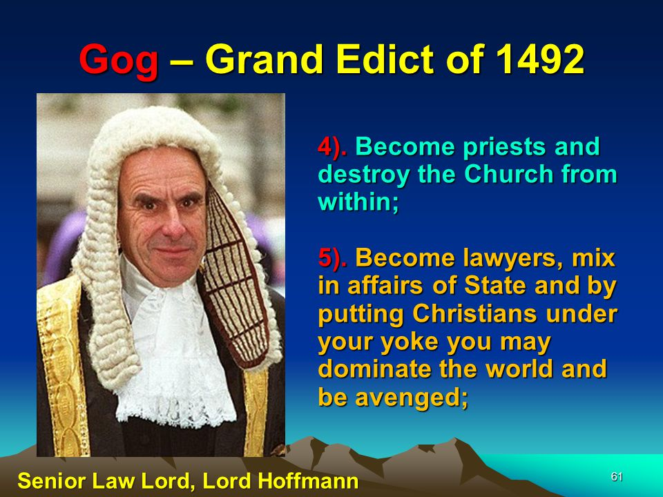 Gog – Grand Edict of 1492 4). Become priests and destroy the Church from within;