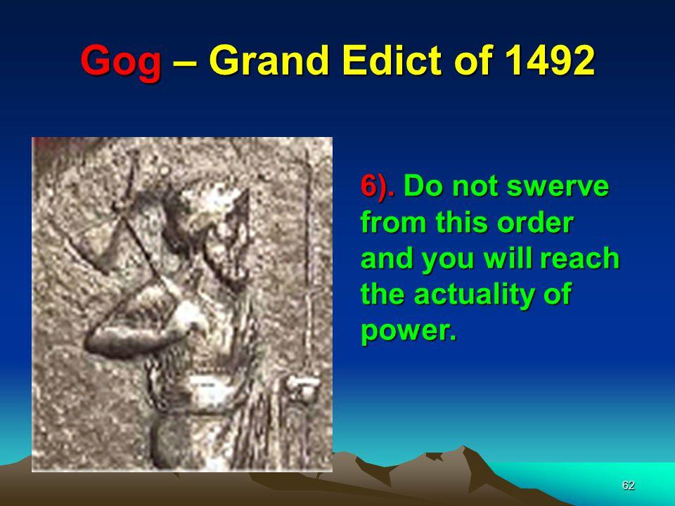 Gog – Grand Edict of 1492 6).