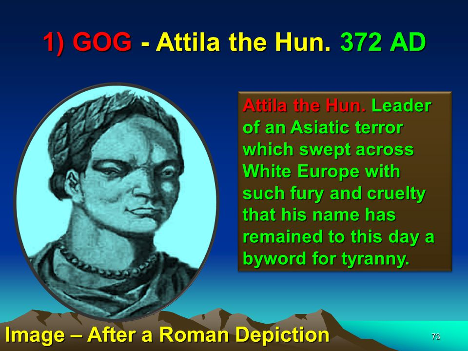 1) GOG - Attila the Hun. 372 AD Image – After a Roman Depiction