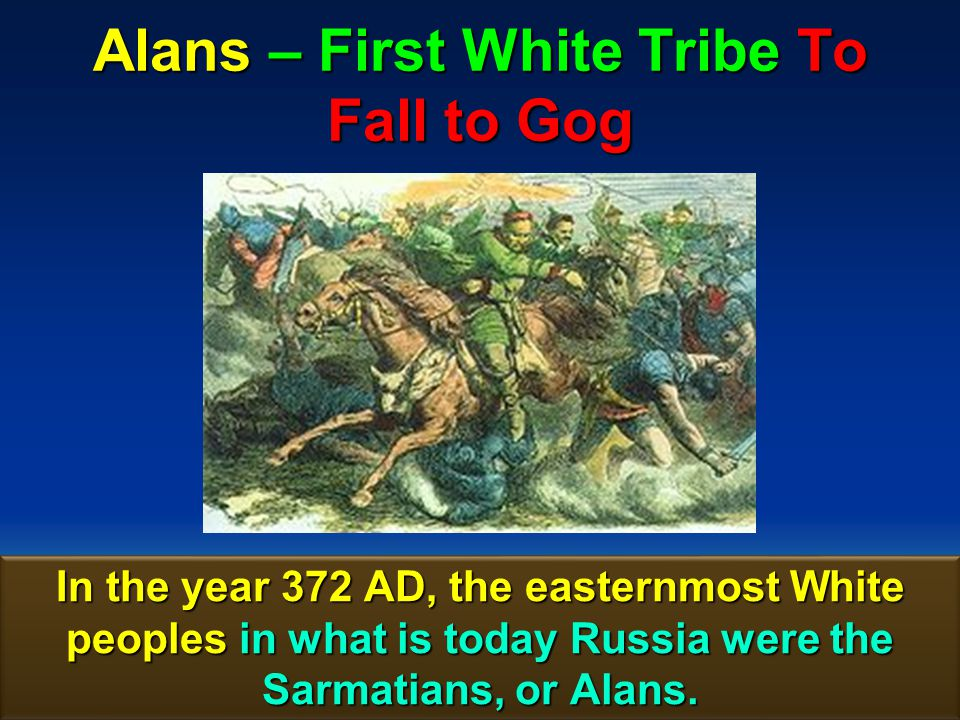 Alans – First White Tribe To Fall to Gog