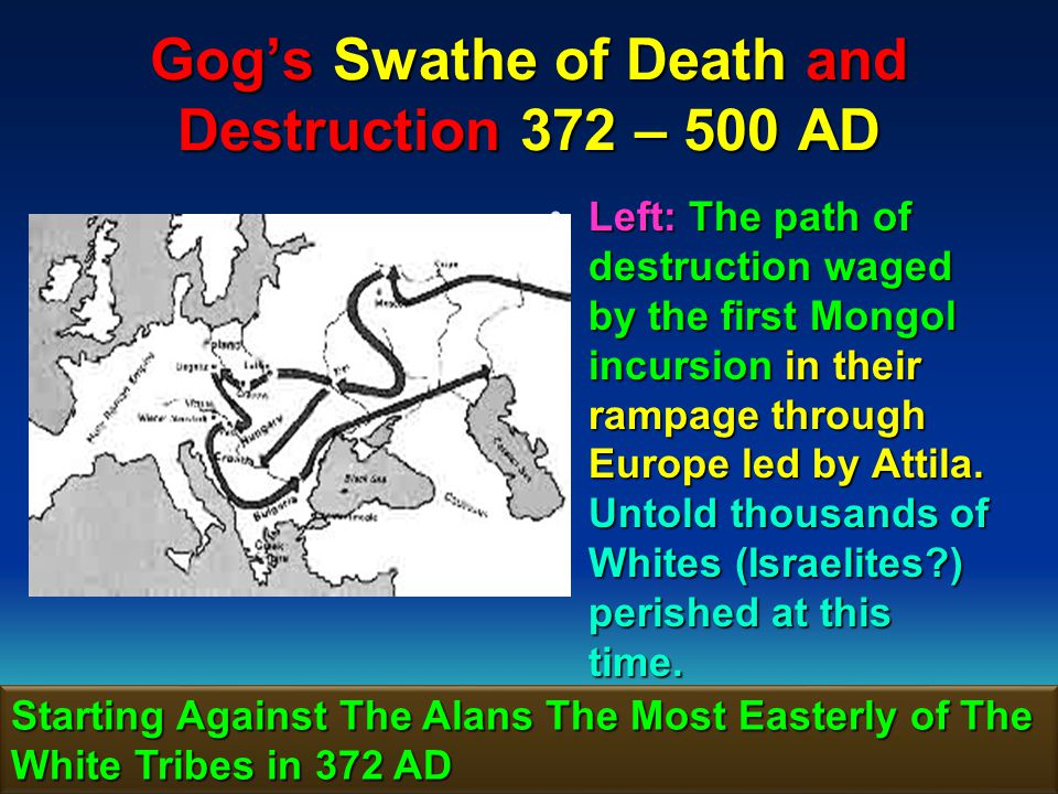 Gog's Swathe of Death and Destruction 372 – 500 AD