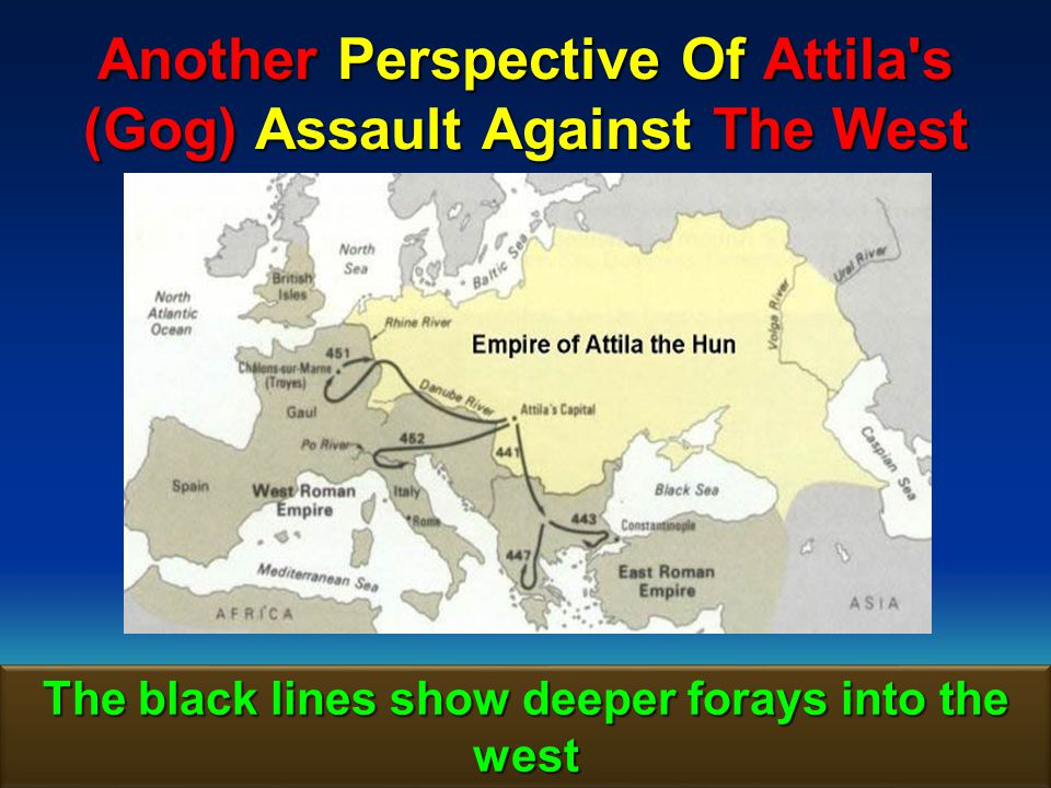 Another Perspective Of Attila s (Gog) Assault Against The West
