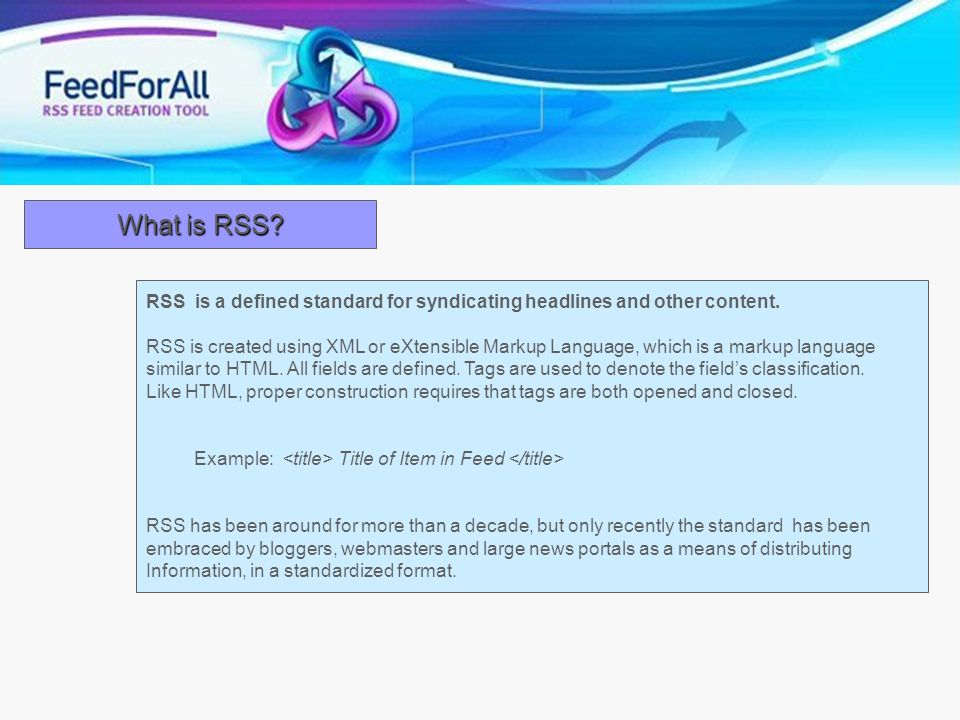 What is RSS RSS is a defined standard for syndicating headlines and other content.