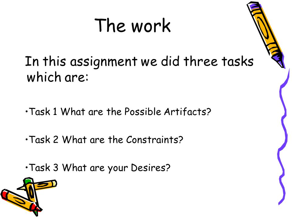 The work In this assignment we did three tasks which are: