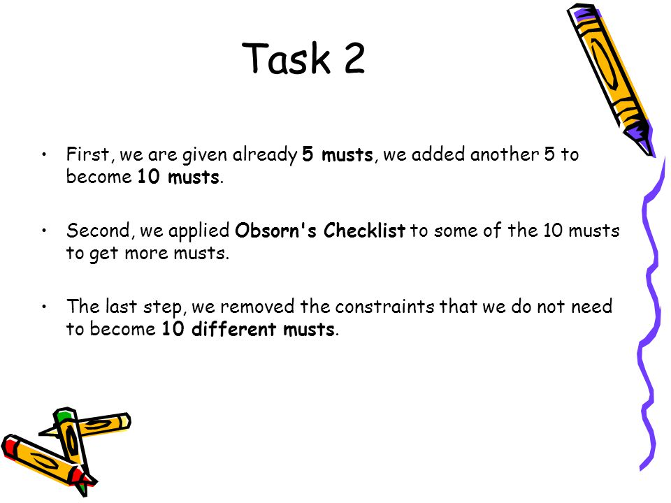Task 2 First, we are given already 5 musts, we added another 5 to become 10 musts.