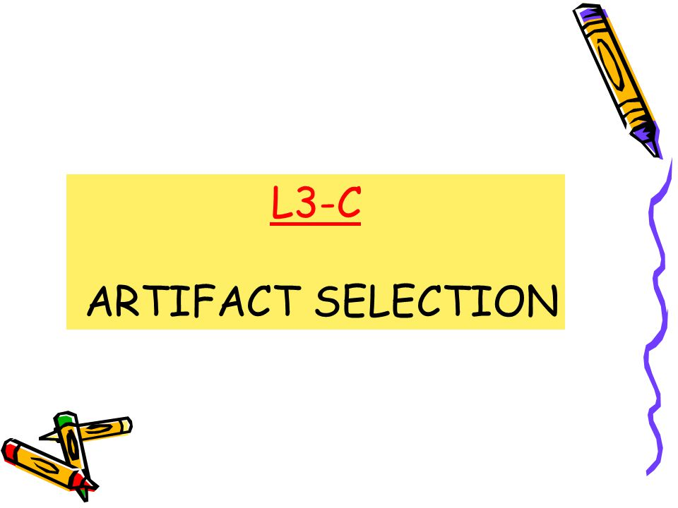 L3-C ARTIFACT SELECTION