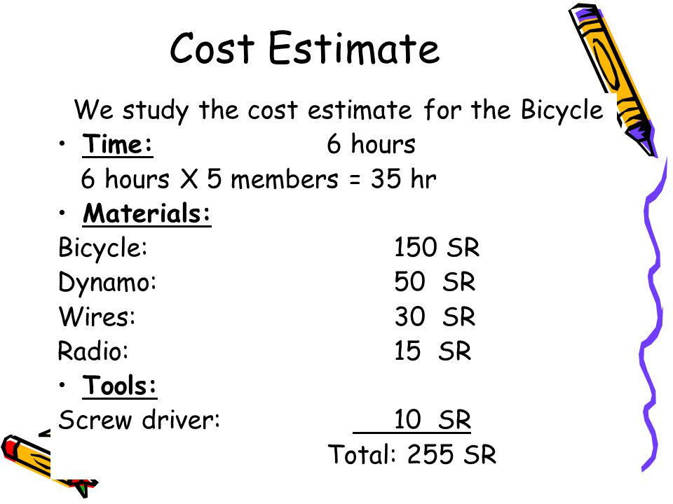 Cost Estimate We study the cost estimate for the Bicycle Time: 6 hours