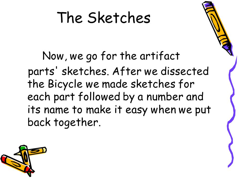 The Sketches Now, we go for the artifact