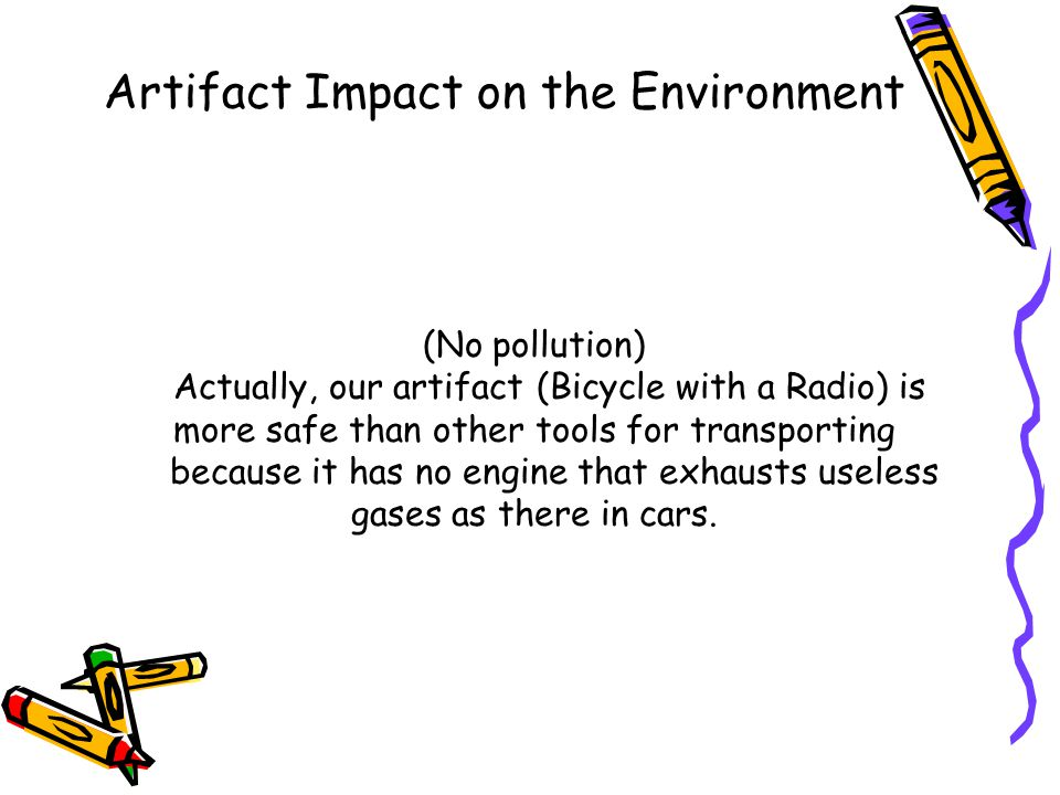 Artifact Impact on the Environment