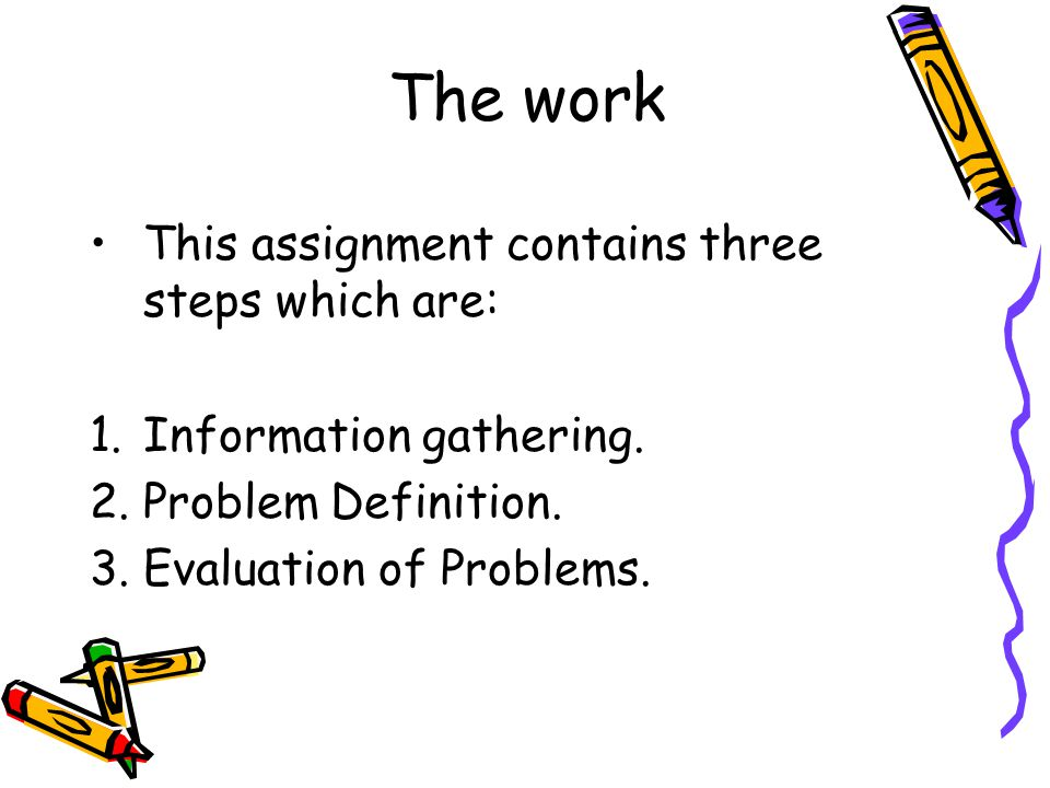 The work This assignment contains three steps which are:
