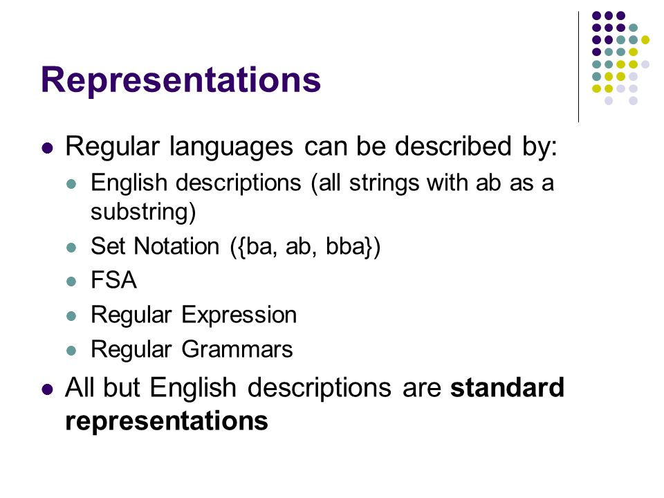 Representations Regular languages can be described by: