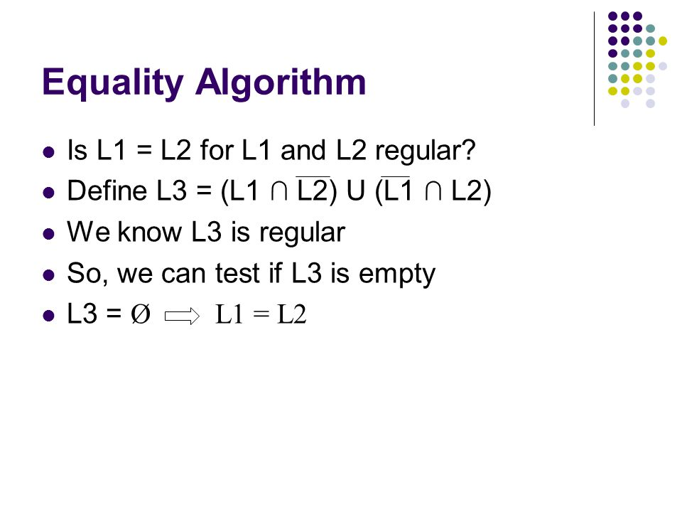 Equality Algorithm Is L1 = L2 for L1 and L2 regular