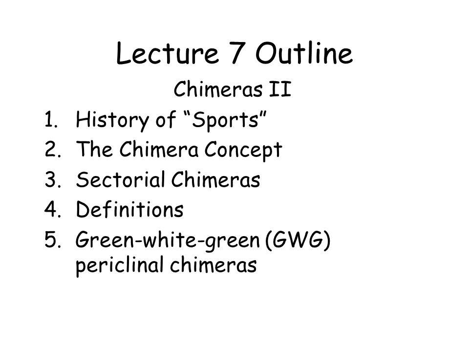 Lecture 7 Outline Chimeras II History of Sports The Chimera Concept