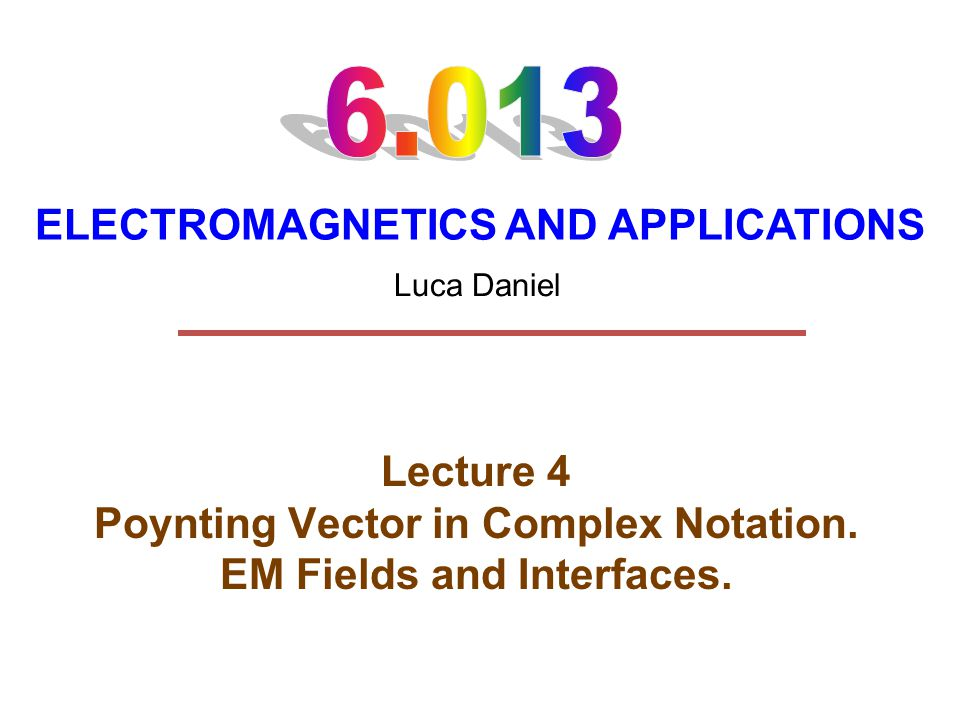 ELECTROMAGNETICS AND APPLICATIONS