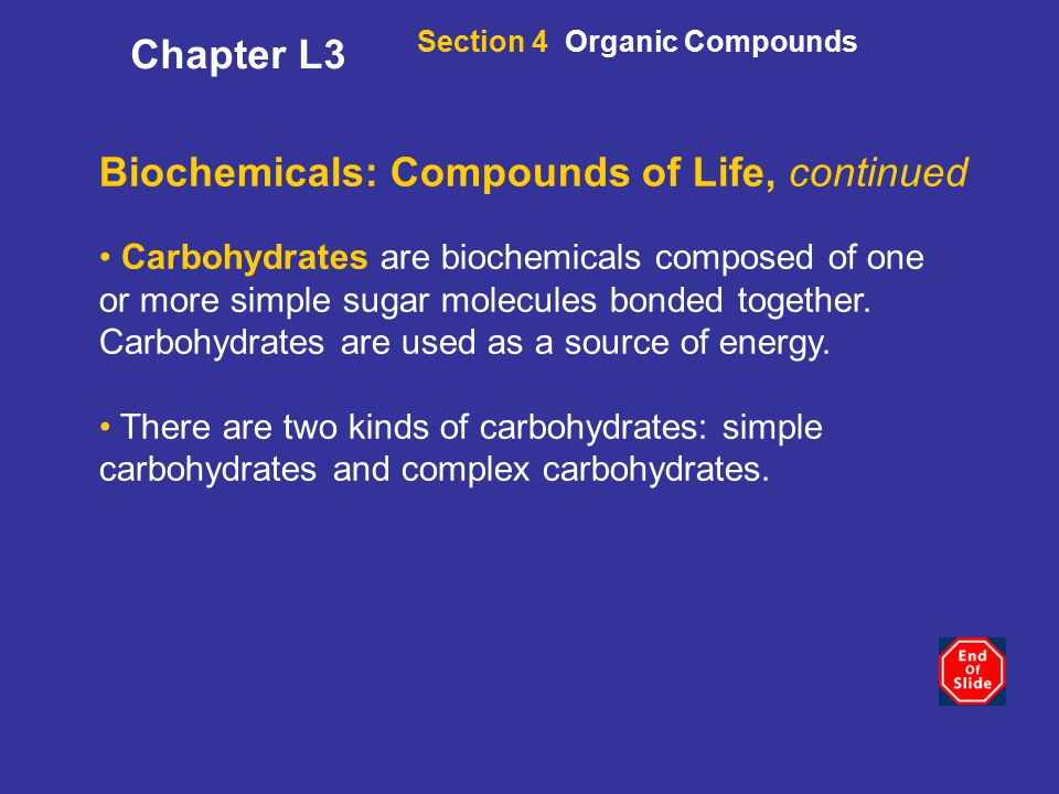 Biochemicals: Compounds of Life, continued