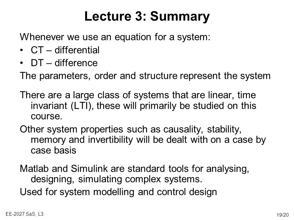 Lecture 3: Summary Whenever we use an equation for a system: