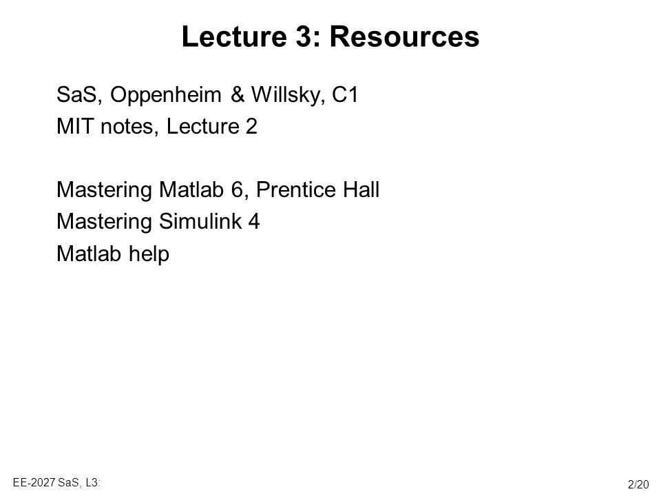Lecture 3: Resources SaS, Oppenheim & Willsky, C1 MIT notes, Lecture 2