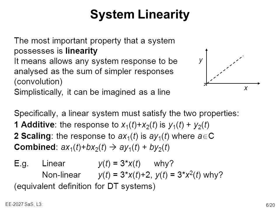 System Linearity The most important property that a system possesses is linearity.