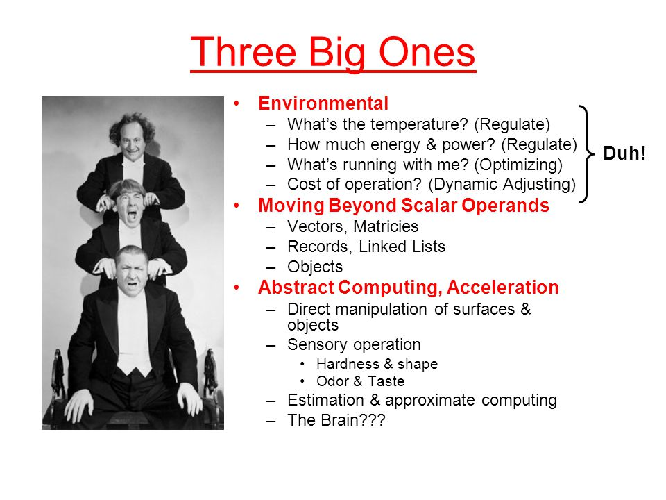 Three Big Ones Environmental Duh! Moving Beyond Scalar Operands