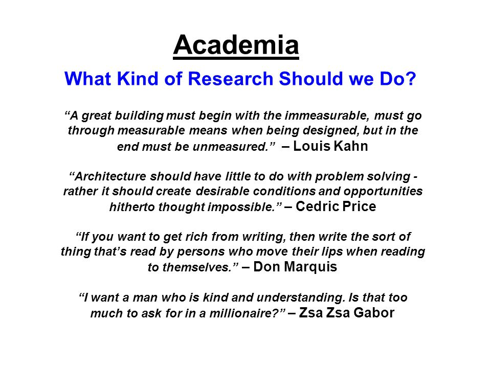 Academia What Kind of Research Should we Do