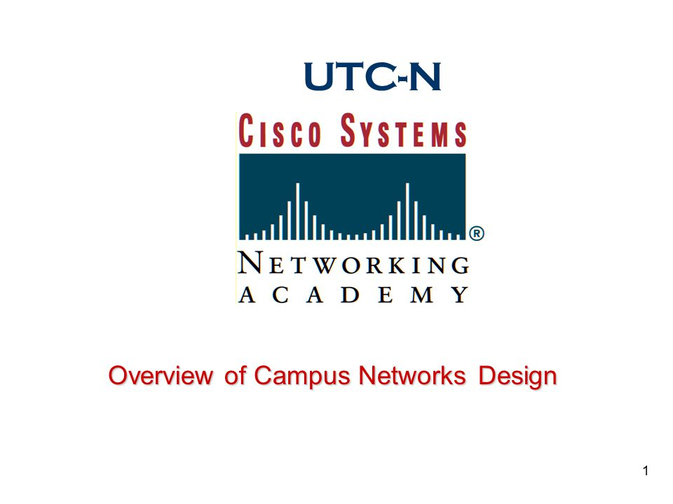 UTC-N Overview of Campus Networks Design