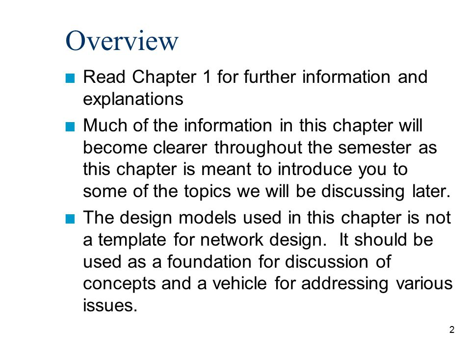 Overview Read Chapter 1 for further information and explanations