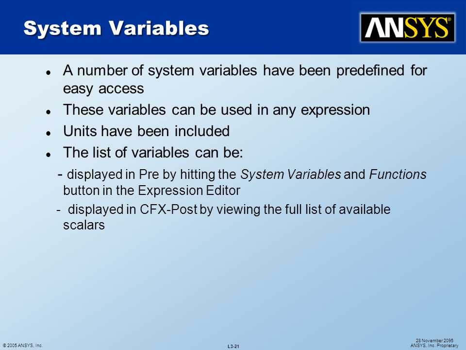 System Variables A number of system variables have been predefined for easy access. These variables can be used in any expression.