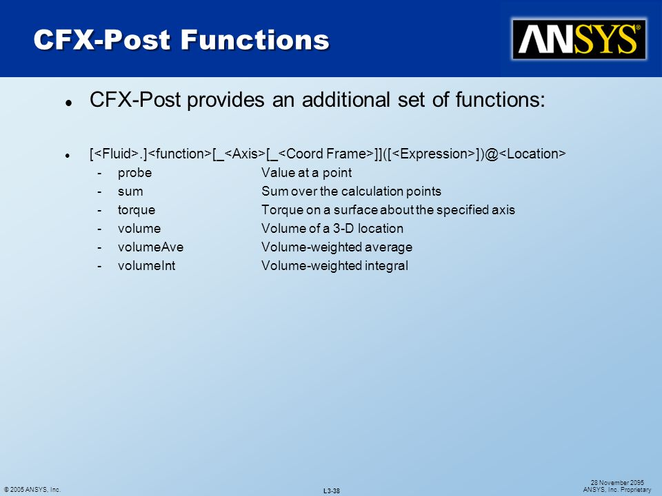 CFX-Post Functions CFX-Post provides an additional set of functions: