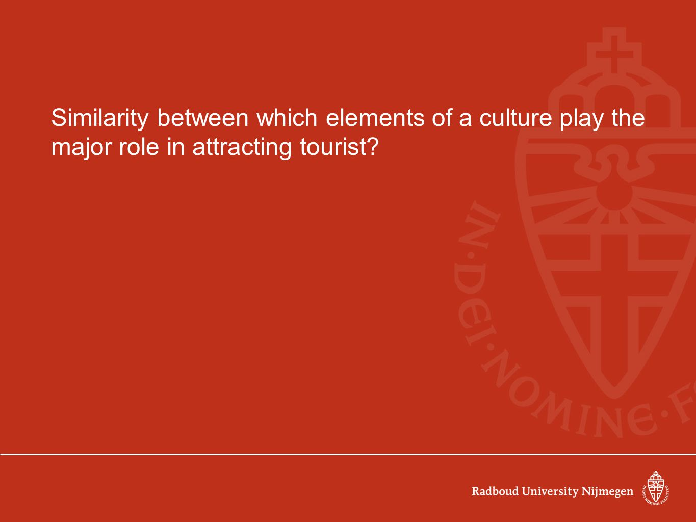 Similarity between which elements of a culture play the major role in attracting tourist