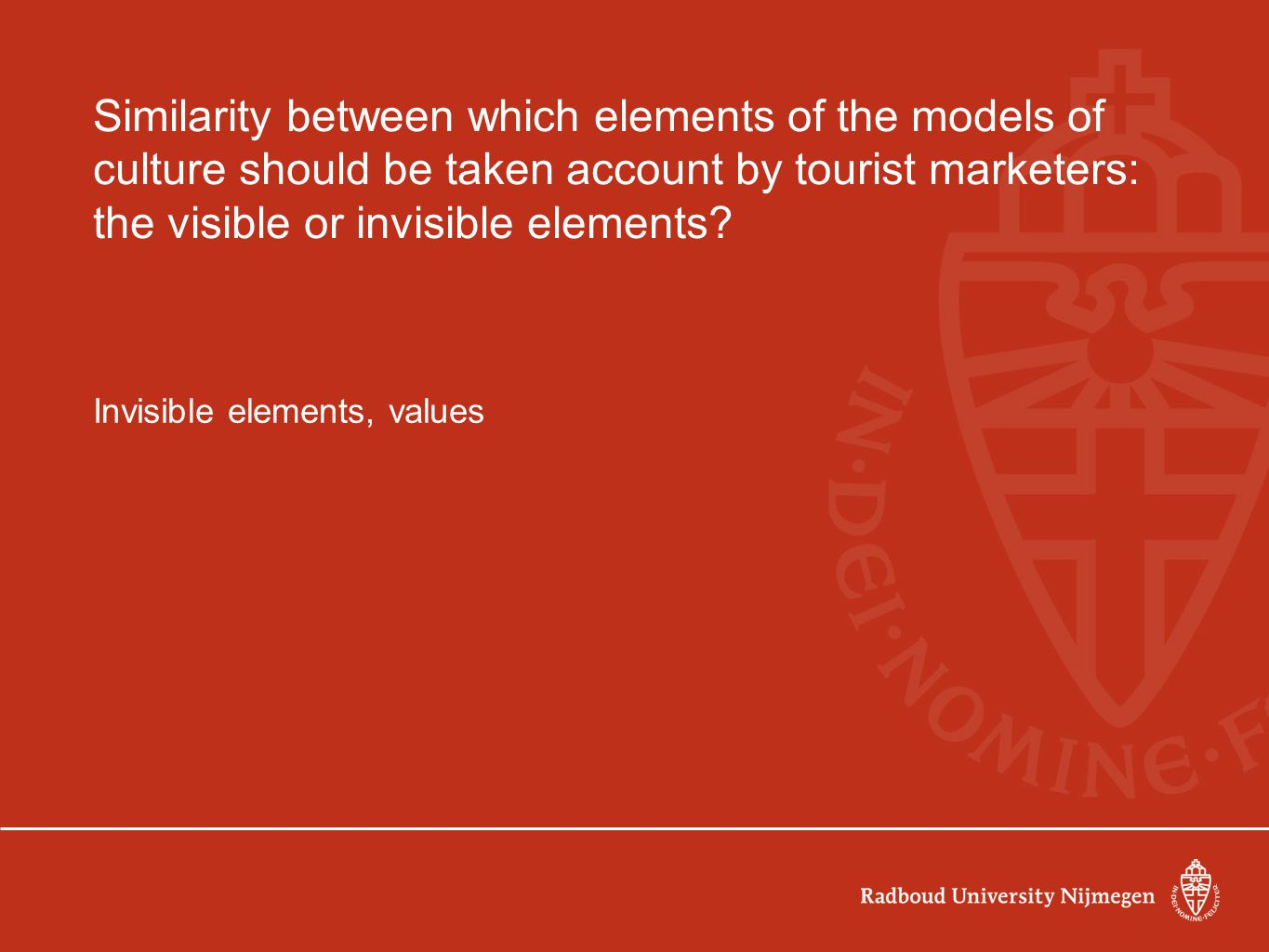 Similarity between which elements of the models of culture should be taken account by tourist marketers: the visible or invisible elements