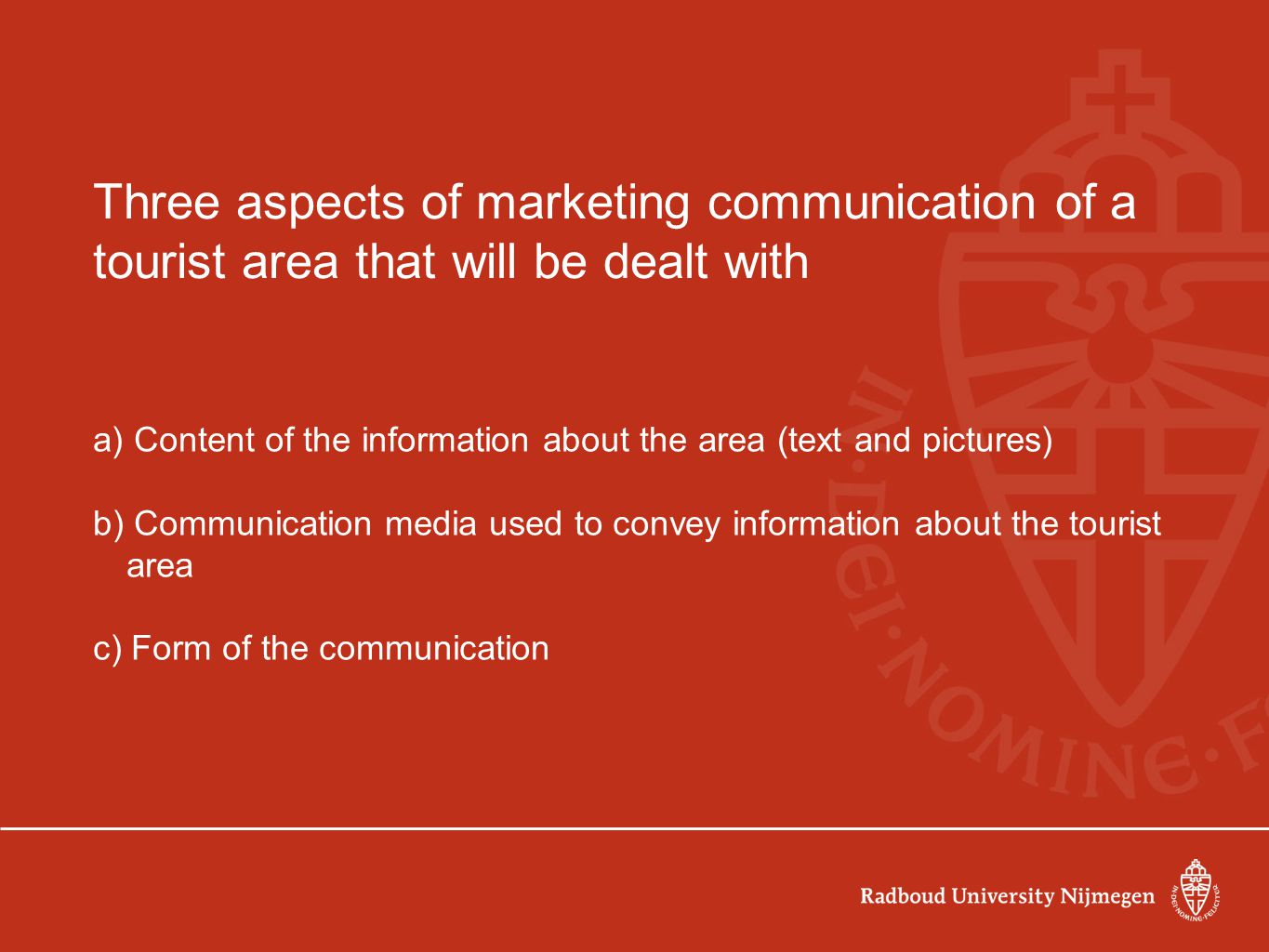 Three aspects of marketing communication of a tourist area that will be dealt with