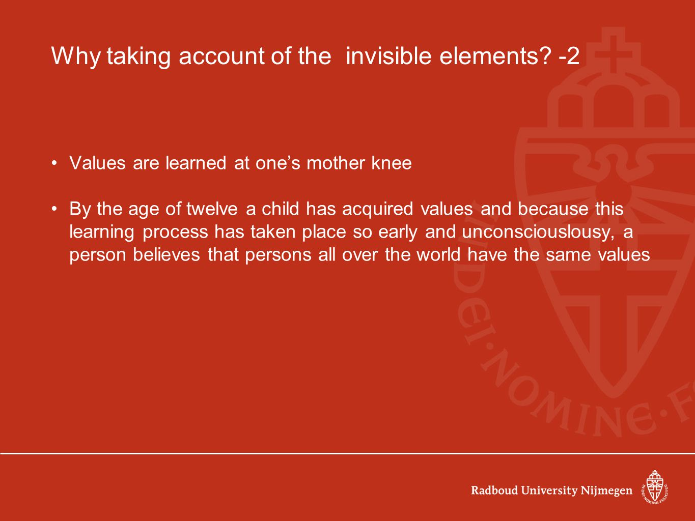 Why taking account of the invisible elements -2