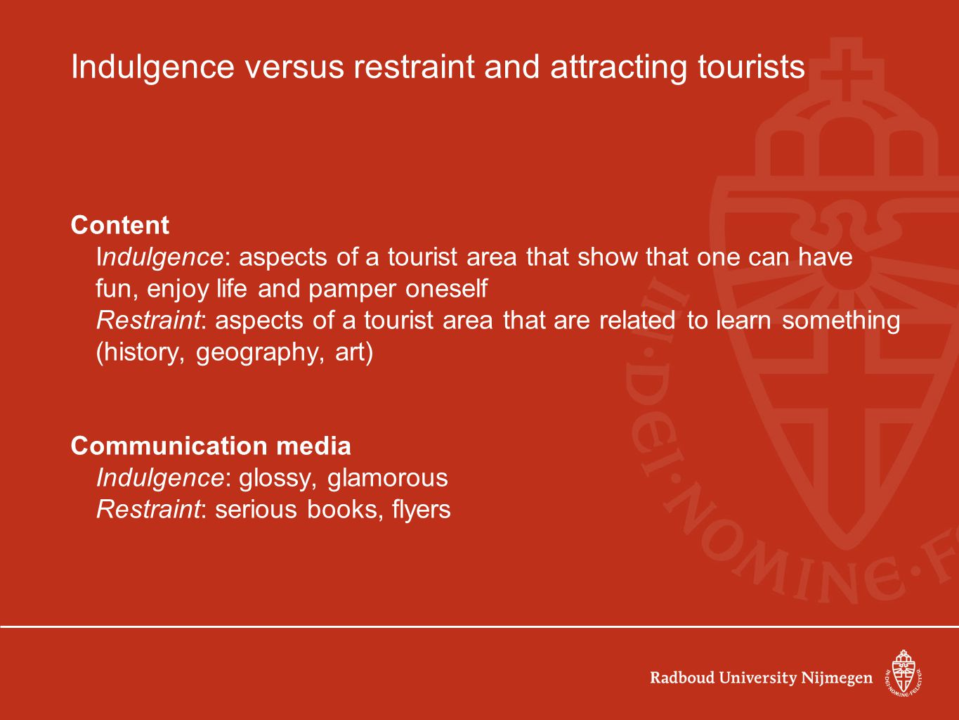 Indulgence versus restraint and attracting tourists