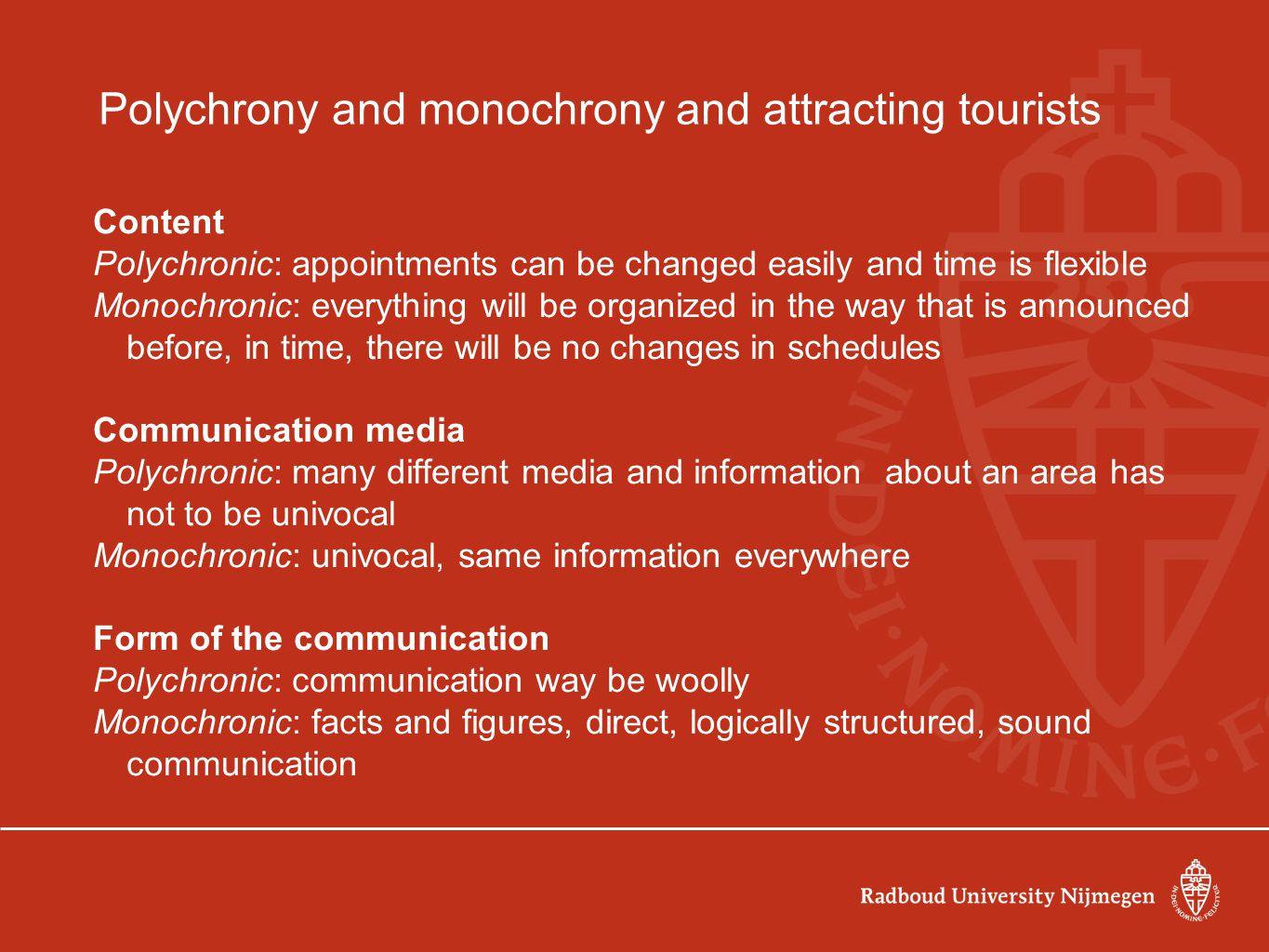 Polychrony and monochrony and attracting tourists