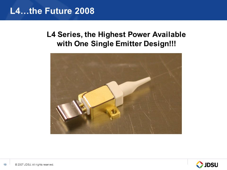 L4…the Future 2008 L4 Series, the Highest Power Available with One Single Emitter Design!!!